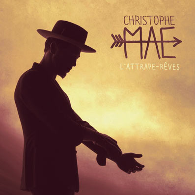 album christophe mae lattrape reves