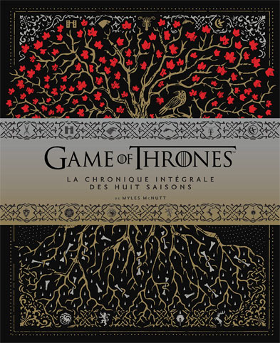 Game of thrones chronique integrale live collection 2019 8 saisons